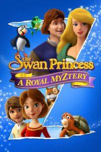 La Princesa Cisne: Un misterio real / The Swan Princess: A Royal Myztery 2018