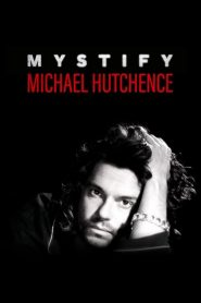 Mystify: Michael Hutchence 2019