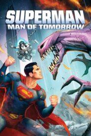 Superman: Hombre del Mañana 2020
