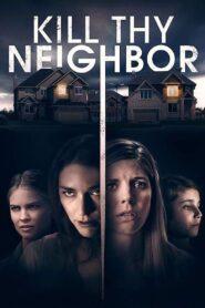 Kill Thy Neighbor 2019