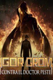 Mayor Grom Chumnoy Doktor-(Igor Grom contra el Doctor Peste) (2021)