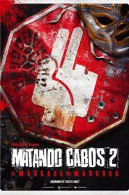 Matando Cabos 2, La Máscara del Máscara 2021
